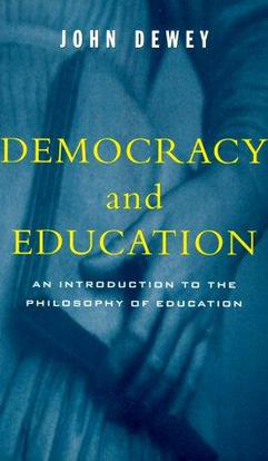 Democracy and Education, John Dewey (1916)