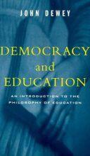 Democracy and Education, John Dewey (1916)